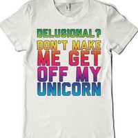 Delusional about my Unicorn-Female White T-Shirt