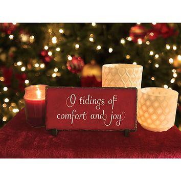 Handmade and Customizable Slate Holiday Sign - Tidings of Comfort and Joy