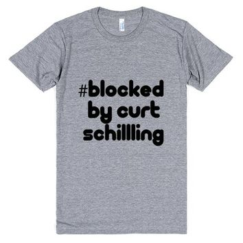 #Blocked by Curt Schilling