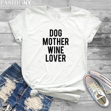MORE STYLES! Dog Mother Wine Lover, Funny Graphic Tees, Tank-Tops & Sweatshirts