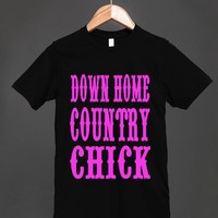 DOWN HOME COUNTRY CHICK WESTERN COUNTRY SOUTHERN GIRL SAYINGS T SHIRT
