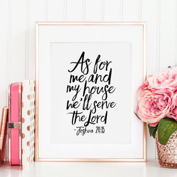 PRINTABLE Art, JOSHUA 24 15, As For Me And My House We Will Serve The Lord,Home Decor,Home Wall Art,Bible Verse,Scripture Art,BIBLE Cover