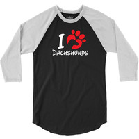 I Love Dachshunds 3/4 Sleeve Shirt