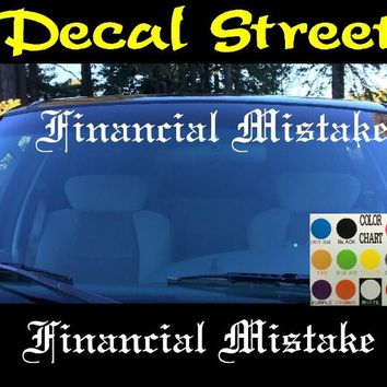 Financial Mistake Windshield Visor Die Cut Vinyl Decal Sticker Diesel Old English Lettering