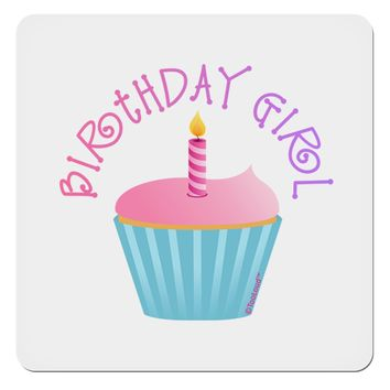 "Birthday Girl - Candle Cupcake 4x4"" Square Sticker by TooLoud"