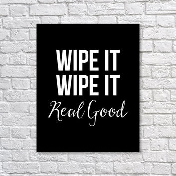Bathroom Decor 'Wipe It' Humorous Funny Art Print 5x7, 8x10, 11x14 Bathroom Art Print, Black & White Art, Wall Decor, Home Decor