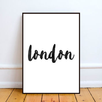London Typography Wall Travel Print Birthday Gift Black White Print Printable Wall Decor Digital Download Home Decor Motivational Poster