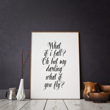 PRINTABLE ART What If i Fall Oh My Darling What if You Fly,Gift For Wife,Wall Art,Quote Print,Typography Poster Women Gifts,Gift For Darling