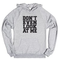 Don't Even Look At Me-Unisex Heather Grey Hoodie