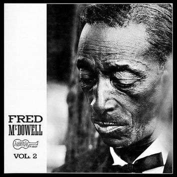 Fred McDowell - Fred McDowell, Vol. 2