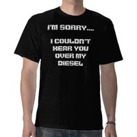 I'm sorry diesel t-shirt from Zazzle.com