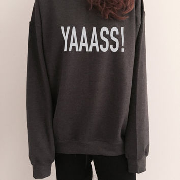 YAAASS sweatshirt dark heather crewneck for womens girls jumper funny saying fashion lazy sleeping relax