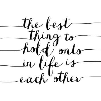 """Typography Poster Instant Download """"The Best Thing to Hold onto is Each Other"""" Audrey Hepburn Quote Wall Decor Inspirational Poster"""