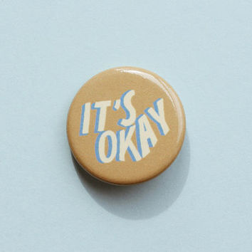 It's Okay Pin