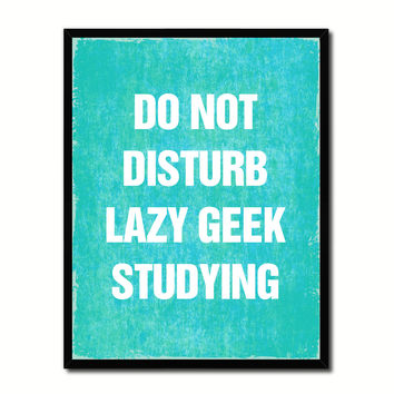 Do Not Disturb Lazy Geek Studying Funny Typo Sign 17012 Picture Frame Gifts Home Decor Wall Art Canvas Print