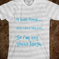 It was funny.... - A day at a time