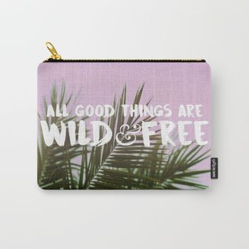 Wild & Free Carry-All Pouch by leahdaniellle