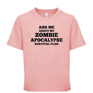 Ask Me About My Zombie Apocalypse Survival Plan  Unisex Kid's Tee