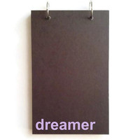 Custom journal, notebook, sketchbook, diary, ring binder, jotter, notepad, typography, customized, personalized, black, dreamer
