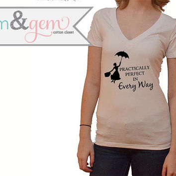 Practically Perfect in Every Way, Mary Poppins Shirt // Mary Poppins V Neck Shirt // Disney Shirt // Disney Apparel // Disney Movie Shirt