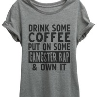 Drink Some Coffee Put on Some Gangster Rap And Own It