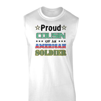 Proud Cousin of an American Soldier Muscle Shirt