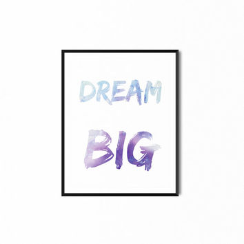 8x10 DREAM BIG Print, Watercolor Art, Printable Wall Decor, Purple, Inspirational Print, Typography, Instant Download, Dream Printable