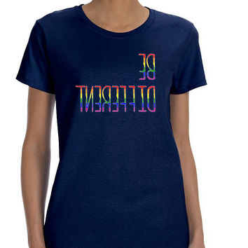 Women's T Shirt Be Different Gay Lesbian Rainbow Pride Tee