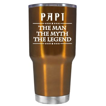 Papi The Man The Myth The Legend on Copper 30oz Tumbler Cup