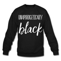 Unapologetically Black Women's Crew Neck Sweatshirt - Black