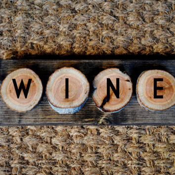 WINE // Inspirational Quote Wooden Sign