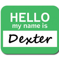 Dexter Hello My Name Is Mouse Pad