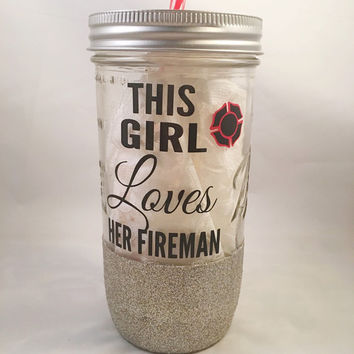 Love My Firefighter Tumbler • Fire Wife • Fire Girlfriend Tumbler • Ready to Ship • Gift Under 15 • Fireman Wife Glass Mason Jar Tumbler