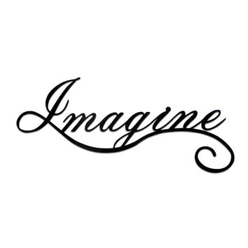 Imagine - Laser Cut Metal Wall Decor Sign