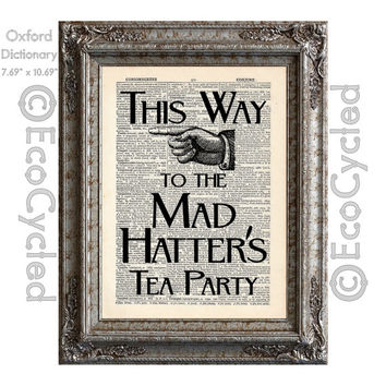Mad Hatter's Tea Party Sign on Vintage Upcycled Dictionary Art Print Book Art Print Recycled Alice in Wonderland