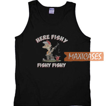 Here Fishy Fishy Fishy Tank Top Men And Women Size S to 3XL