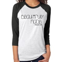 Beautifully Made 3/4 Sleeve Raglan - beautiful quote shirts, workout clothing, motivational tshirts, inspirational baseball tee