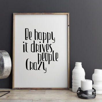 """Inspiring quotes """"Be Happy"""" Typography art Gift idea Motivational art Home decor Wall ArtWork Digital Art Print Black And White Printable"""