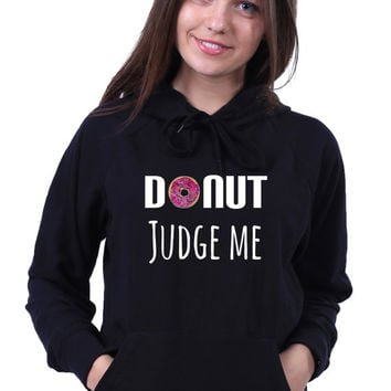 Dont Judge Me Slogan Food Pun Funny Tumblr Doughnut Baking Gift Sweatshirt Hoodie Jumper