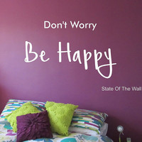 Dont Worry Be Happy  Wall Decal Sticker Art Decor Bedroom Design Mural love family Vinyl