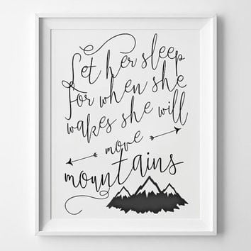 Let Her Sleep For When She Wakes She Will Move Mountains - Bible Verse Art Printable - Scripture Wall Art - Nursery Decor Art - Calligraphy