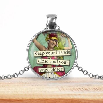 Retro girl wine pendant necklace, Keep your friends close and your wine closer, choice of silver or bronze, key ring option