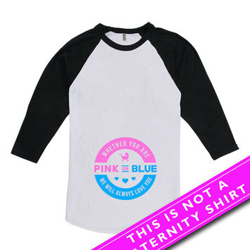 Pregnancy Announcement Shirt Baby Shower Gift Baby Announcement Whether You Are Pink Or Blue American Apparel Unisex Raglan MAT-638