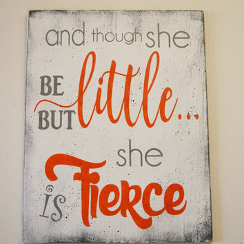 And Though She Be But Little She Is Fierce Wood Sign Girls Nursery Sign Shabby Chic Nursery Wall Art Babys Room Baby Gift Orange and Gray