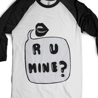 R U Mine-Unisex White/Black T-Shirt