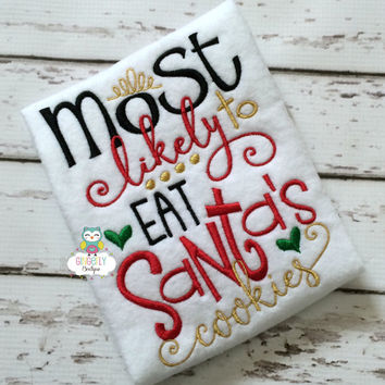 Most Likely to Eat Santa's Cookies Christmas Shirt or Bodysuit, Girls Christmas Shirt, Girls Santa Shirt, Christmas Shirt