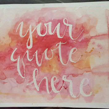 Custom quote, personalized watercolor quote, custom watercolor saying, customized home decor