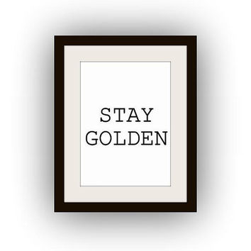 Stay golden, Printable Wall Art, black and white, Inspirational quote print, teen bedroom decal birthday gift for kid Stay golden print deco
