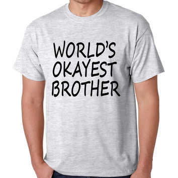 World's OKayest brother men t shirt