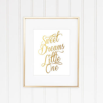 Sweet Dreams Little One, Baby Girl Nursery, Nursery Quote, Girl Bedroom, Inspirational, Faux Gold Foil, Gold Foil Print, Gold Nursery Decor